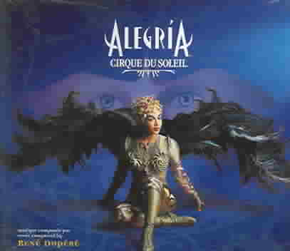 ALEGRIA BY CIRQUE DU SOLEIL (CD)